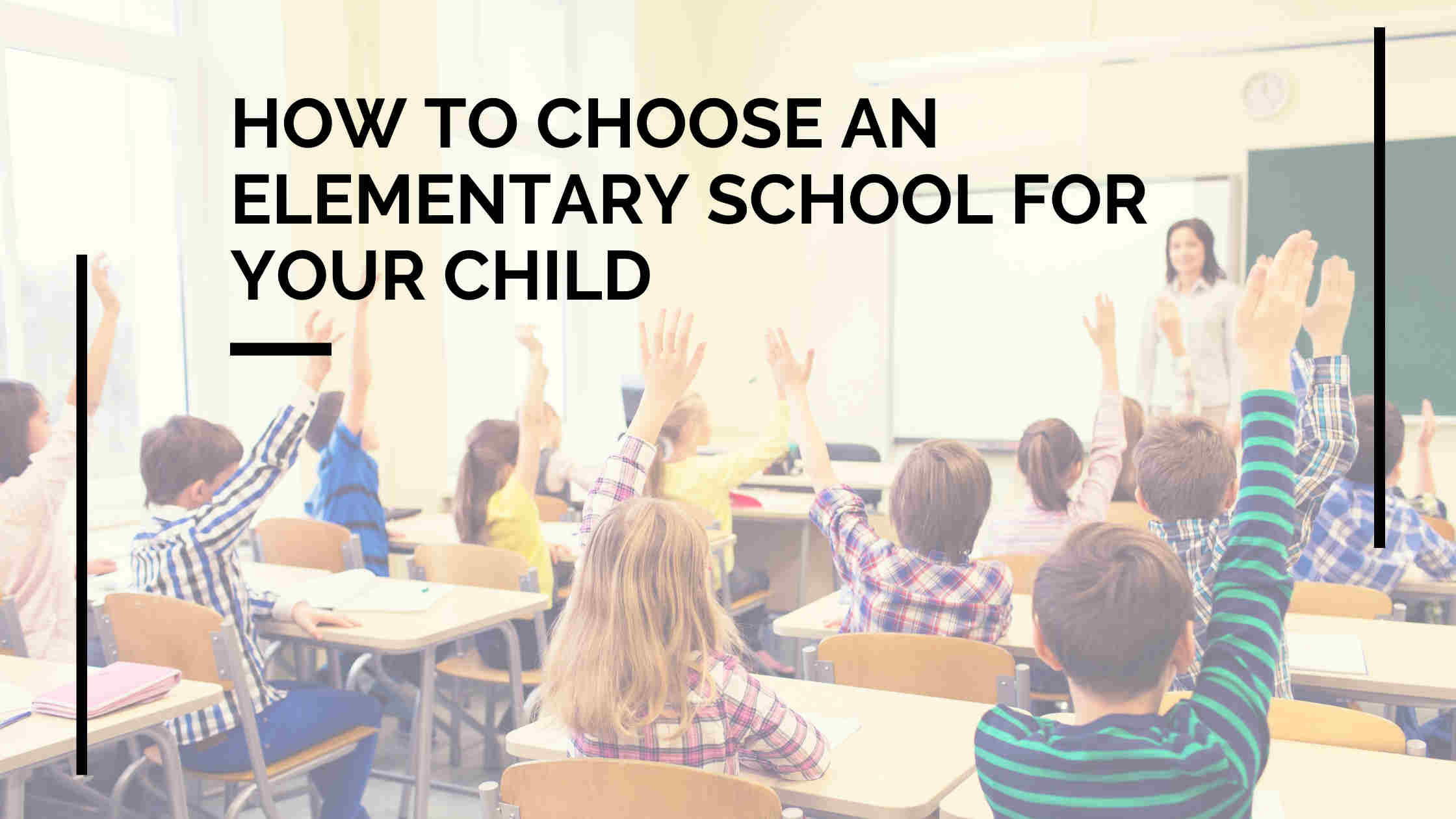 How To Choose An Elementary School For Your Child